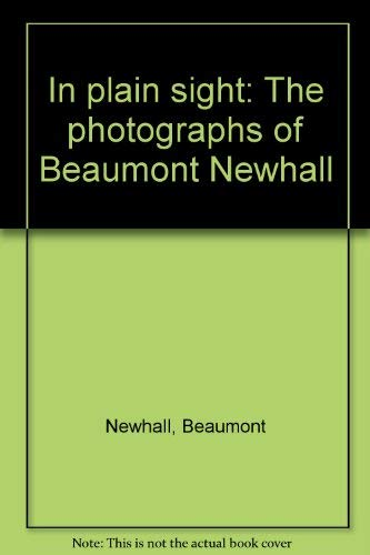 9780879050863: In plain sight: The photographs of Beaumont Newhall