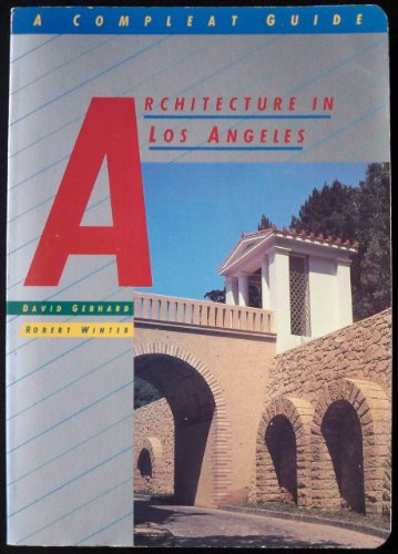 9780879050870: Architecture in Los Angeles: A Compleat Guide
