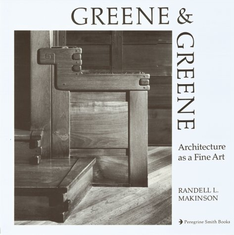 Greene & Greene Architecture as Fine Art