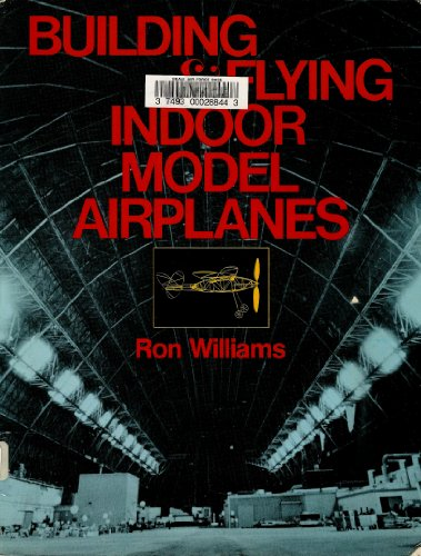 9780879051617: Building and Flying Indoor Model Airplanes