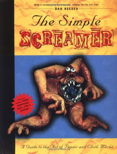 9780879051631: The Simple Screamer: A Guide to the Art of Papier and Cloth Mache (A Falcon book)