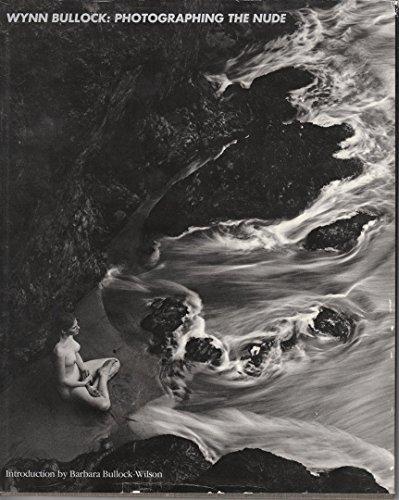 9780879051709: Wynn Bullock: Photographing the Nude