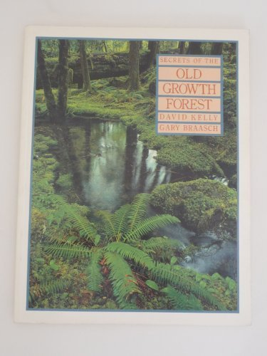 9780879051747: Secrets of the Old Growth Forest
