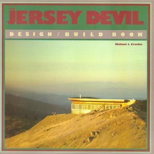 The Jersey Devil Design Build Book: Crosbie, Michael J.