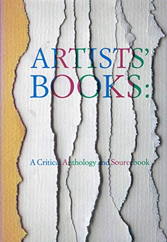 Artists' Books: A Critical Anthology and Sourcebook