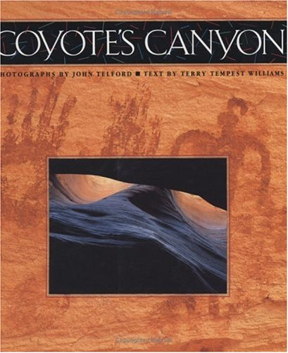 Coyote's Canyon: Terry Tempest Williams (Text)