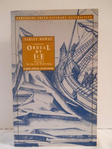 9780879053215: Ordeal by Ice: The Search for the Northwest Passage (Top of the World Trilogy, Vol 1)