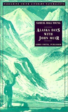 9780879053567: Alaska Days with John Muir (Peregrine Smith Literary Naturalists)