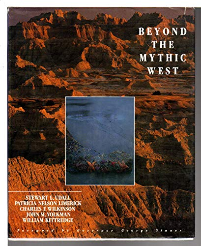 Beyond the Mythic West (0879053577) by Stewart L. Udall; Patricia Nelson Limerick; Charles F. Wilkinson