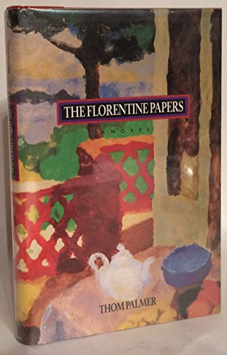 The Florentine Papers by Thom Palmer 1991 Hardcover