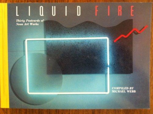 LIQUID FIRE. Thirty Postcards of New Art Works.: Michael Webb