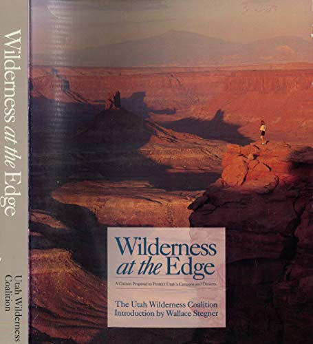 9780879053673: Wilderness at the Edge: A Citizen Proposal to Protect Utah's Canyons and Deserts