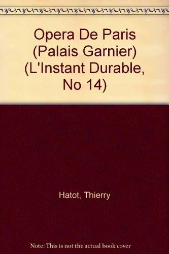 9780879054380: Opera De Paris (Palais Garnier) (L'Instant Durable, No 14)
