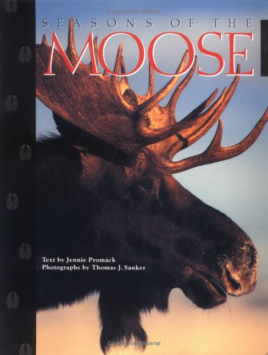 SEASONS OF THE MOOSE: Promack, Jennie