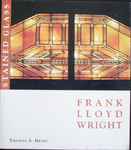 Frank Lloyd Wright Stained Glass Portfolio (Frank Lloyd Wright Portfolio Series): Heinz, Thomas A.