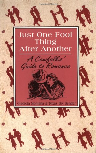 9780879055950: Just One Fool Thing After Another: A Cowfolk's Guide to Romance