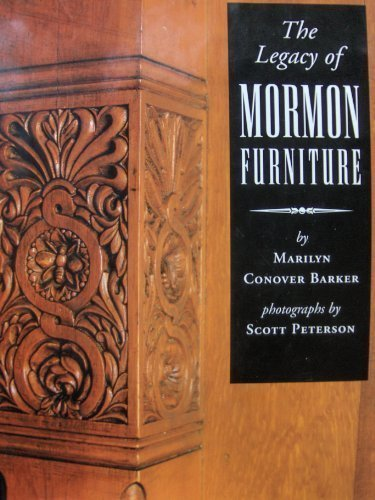 The Legacy of Mormon Furniture: The Mormon Material Culture, Undergirded: Faith, Commitment, and ...