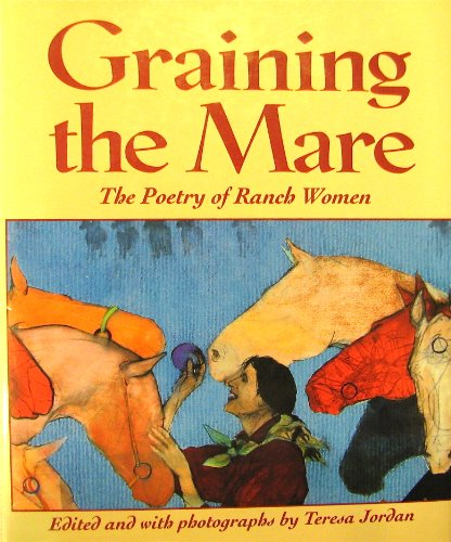 9780879056407: Graining the Mare: The Poetry of Ranch Women
