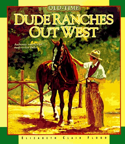 9780879056681: Old-Time Dude Ranches Out West