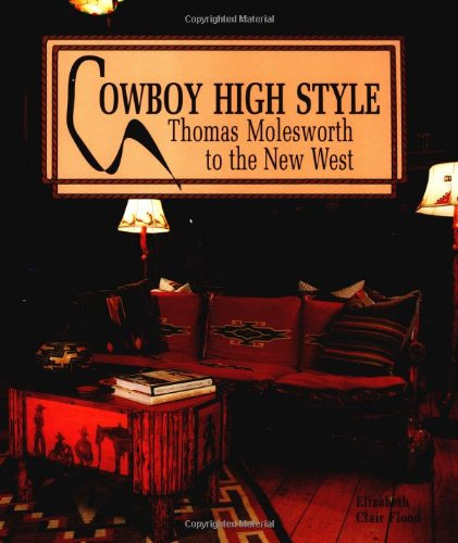 9780879056728: Cowboy High Style: Thomas Molesworth to the New West