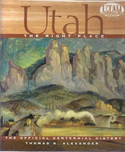 9780879056902: Utah, the Right Place: The Official Centennial History
