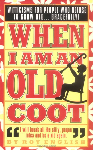 9780879056957: When I Am An Old Coot