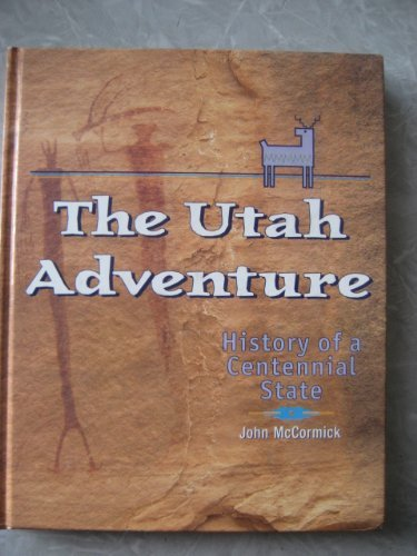 9780879057107: The Utah Adventure (History of a Centennial State)