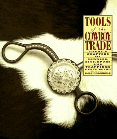 9780879057329: Tools of the Cowboy Trade: Today's Crafters of Saddles, Bits, Spurs, and Trappings