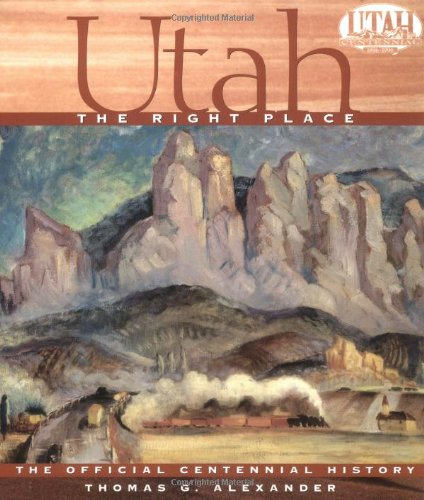 9780879057671: Utah, the Right Place: The Official Centennial History