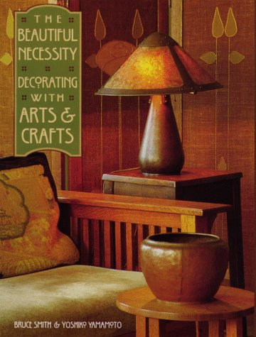 9780879057787: The Beautiful Necessity: Decorating With Arts and Crafts