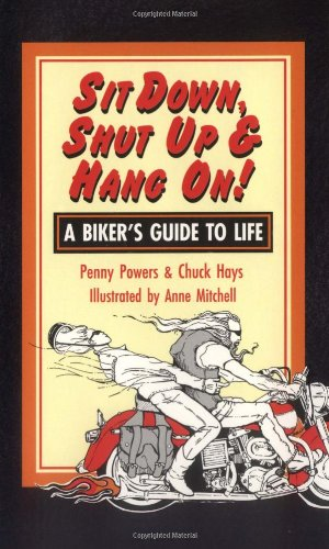 Sit Down, Shut Up and Hang On!: Powers, Penny, Hays,