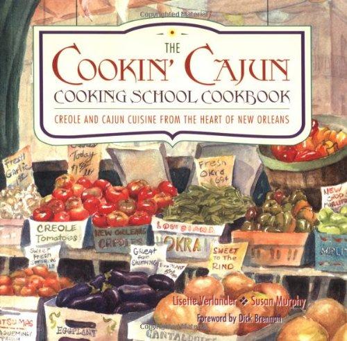 Cookin' Cajun Cooking School Cookbook - Creole and Cajun Cuisine from the Heart of New Orleans...
