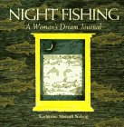 9780879057909: Night Fishing: A Woman's Dream Journal