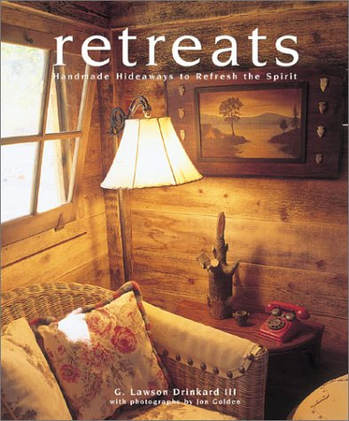 Retreats: Handmade Hideaways to Refresh the Spirit {FIRST EDITION}