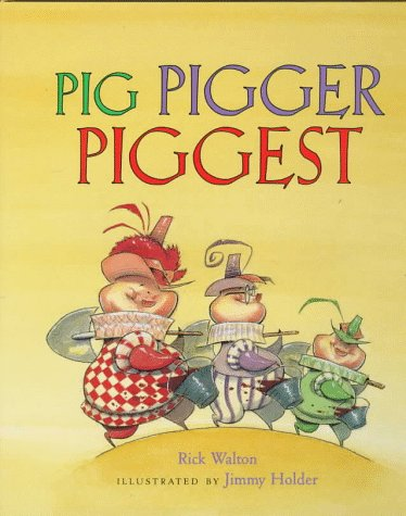 Pig, Pigger, Piggest: Walton, Rick