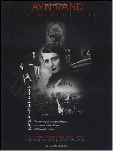 Ayn Rand: A Sense of Life -: Paxton, Michael; Peikoff,