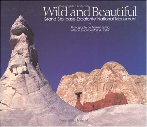 9780879058579: Wild and Beautiful: Grand Staircase-Escalante National Monument