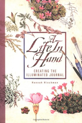 9780879058821: A Life In Hand: Creating the Illuminated Journal