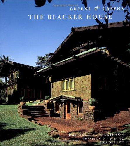 Greene & Greene: The Blacker House: Makinson, Randell L.;Heinz, Thomas A.;Pitt, Brad