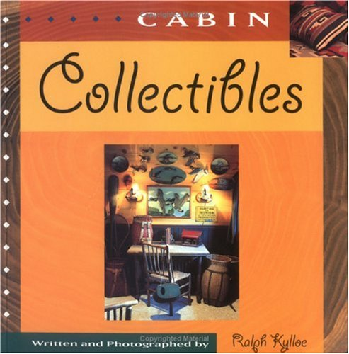 Cabin Collectibles: Kylloe, Ralph R.