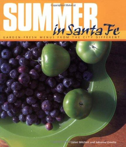 9780879059675: Summer in Santa Fe: Garden-Fresh Menus from the City Different