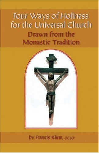 9780879070120: Four Ways Of Holiness For The Universal Church: Drawn from the Monastic Tradition (Monastic Wisdom Series)