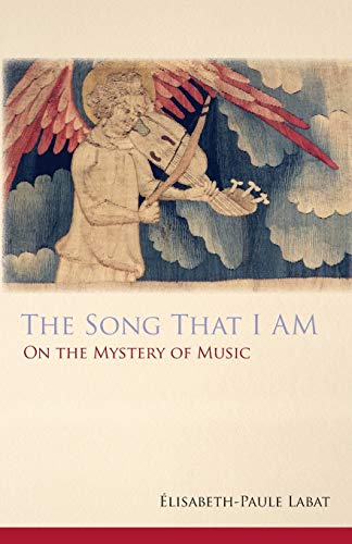 The Song That I Am: On the Mystery of Music (Monastic Wisdom Series)