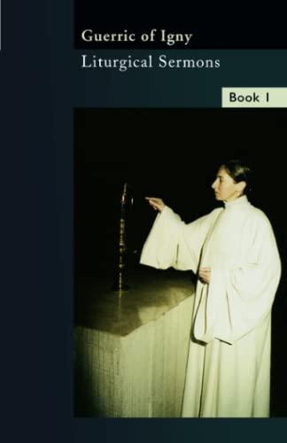 Guerric of Igny: Liturgical Sermons: Book 1 (Paperback): Monks at Mount St. Bernard Abbey