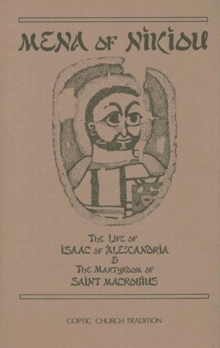 9780879074074: Mena of Nikiou : The Life of Isaac of Alexandria and the Martyrdom of Saint Macrobius