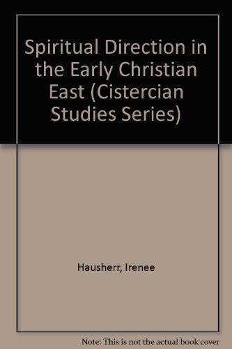 9780879074166: Spiritual Direction in the Early Christian East (Cistercian Studies Series) (English and French Edition)