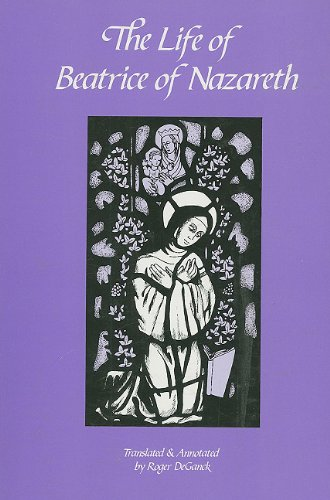 9780879074500: The Life of Beatrice of Nazareth, 1200-1268 (Cistercian Fathers Series)