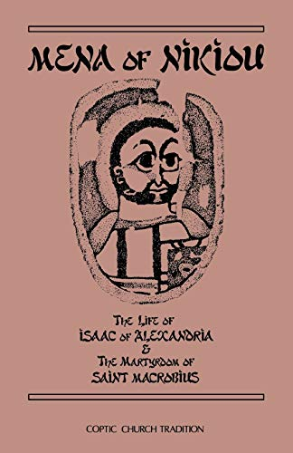 9780879076078: Mena of Nikiou : The Life of Isaac of Alexandria and the Martyrdom of Saint Macrobius (Cistercian Studies Series No. 107)