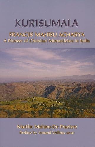 Kurisumala Francis Mahieu Acharya a Pioneer of: Marthe Mahieu-De Praetere