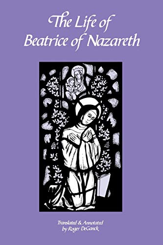 9780879076504: The Life of Beatrice of Nazareth (Cistercian Fathers)